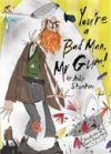 You're a Bad Man Mr Gum! by Andy Stanton