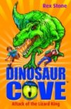 Attack of the Lizard King(Dinosaur Cove 1) by Rex Stone