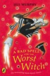 A Bad Spell for the Worst Witch (Bk 3) by Jill Murphy