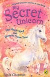 The Magic Spell/Dreams Come True (Secret Unicorn Bks 1&2)