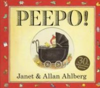 Peepo by Janet Ahlberg and Allan Ahlberg