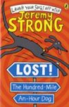 Lost! The Hundred Mile an Hour Dog by Jeremy Strong