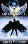 Maximum Ride (Bk 4) The Final Warning by James Patterson