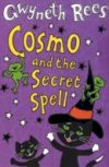 Cosmo and The Secret Spell by Gwyneth Rees