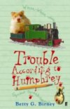 Trouble According to Humphrey by Betty C. Birney