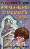 Horrid Henry and the Mummy's Curse by Francesca Simon