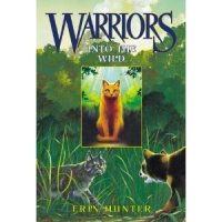 Into the Wild (Warriors - Bk 1) by Erin Hunter