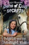 Mystic and the Midnight Ride (Pony Club Secrets 1) by S.Gregg