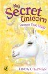 Stronger than Magic (My Secret Unicorn Bk 5) by Linda Chapman