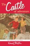 Castle of Adventure by Enid Blyton