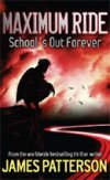 Maximum Ride Bk 2 -School's Out Forever by James Patterson