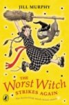 The Worst Witch Strikes Again(Bk 2) by Jill Murphy