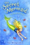 Enchanted Shell(Secret Mermaid Bk 1) by Sue Mongredien