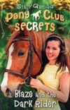 Blaze and the Dark Rider (Pony Club Secrets 2) by Stacy Gregg