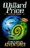 Amazon Adventure & Diving Adventure by Willard Price