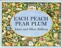 Each Peach, Pear, Plum by Janet Ahlberg and Allan Ahlberg