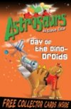 Day of the Dino Droids (Astrosaurs 7) by Steve Cole