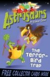 The Terror-Bird Trap (Astrosaurs 8) by Steve Cole