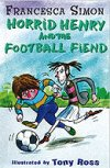 Horrid Henry & the Football Fiend by Francesca Simon