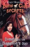 Comet and the Champion's Cup(Pony Club Secrets 5) by S.Gregg