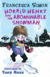 Horrid Henry & the Abominable Snowman by Francesca Simon