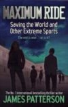Maximum Ride Bk 3 Saving the World & Other Extreme Sports
