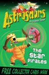 The Star Pirates (Astrosaurs 10) by Steve Cole