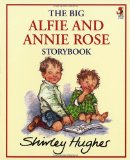 The Big Alfie and Annie Storybook by Shirley Hughes