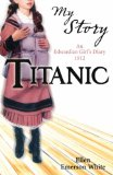 Titanic (My Story) by Ellen Emerson White