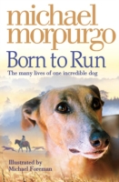 Born to Run by Michael Morpurgo - Click Image to Close