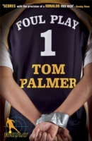 Foul Play (Foul Play Series) by Tom Palmer
