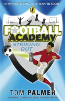 Striking Out (Football Academy) by Tom Palmer