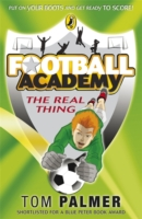 The Real Thing (Football Academy) by Tom Palmer