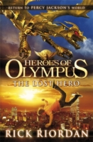 The Lost Hero (Heroes of Olympus Bk 1) by Rick Riordan