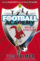 Boys United (Football Academy) by Tom Palmer