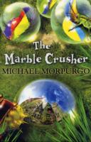 The Marble Crusher by Michael Morpurgo [9781405229241]