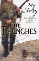 The Trenches (My Story) by Jim Eldridge