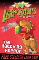 The Hatching Horror (Astrosaurs 2) by Steve Cole - Click Image to Close