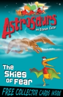 The Skies of Fear (Astrosaurs 5) by Steve Cole