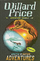 Arctic and Safari Adventures by Willard Price