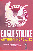 Eagle Strike (Alex Rider Bk 4) by Anthony Horowitz