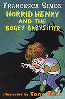 Horrid Henry and the Bogey Babysitter by Francesca Simon