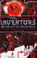 The Inventors and The City of Stolen Souls by A.Smith & J.Webb