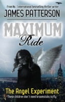 Maximum Ride - The Angel Experiment by James Patterson