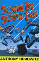South by South East by Anthony Horowitz